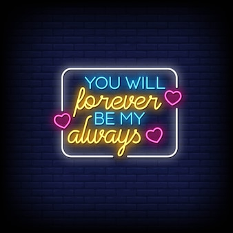 You will forever be my always neon signs text effect style