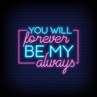 You will forever be my always neon signs text