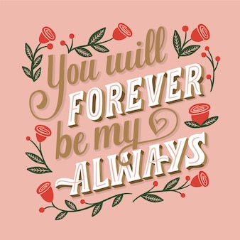 You will forever be my always wedding lettering