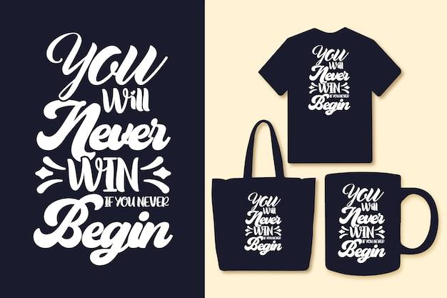 タイポグラフィのインスピレーションあふれる引用tシャツや商品を始めたことがなければ、勝つことはありません。