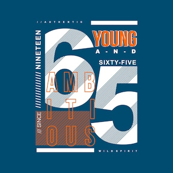 Young ambitious graphic for t shirt and other use