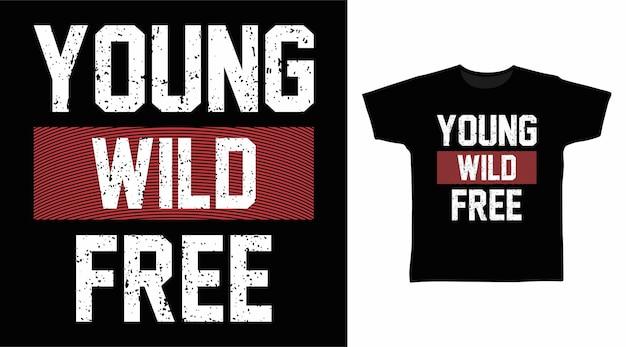 Tシャツのデザインのための若い野生の無料のタイポグラフィ