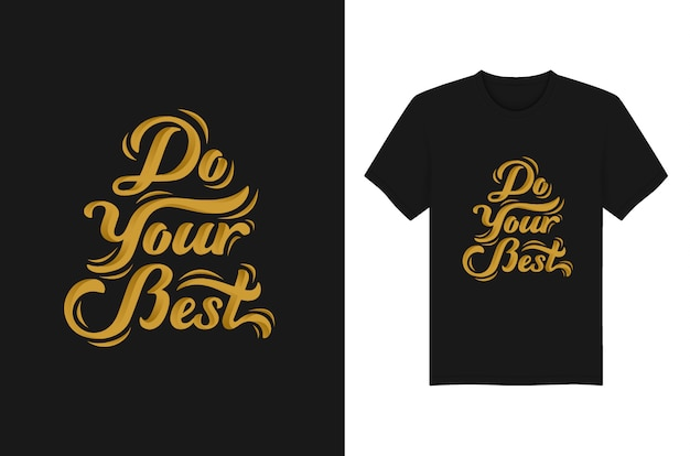 Do your best lettering typography t shirt graphics  vector template