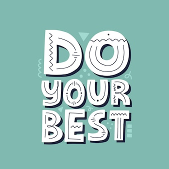Do your best quote. hand drawn motivational vector lettering for t shirt, card, banner.