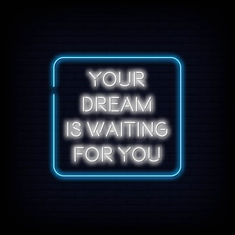 Your dream is waiting for you neon sign text vector