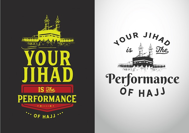 Your jihad is the performance of hajj