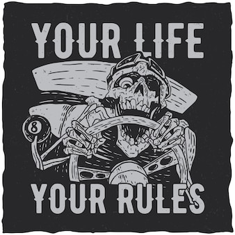 Your life, your rules poster with skeleton