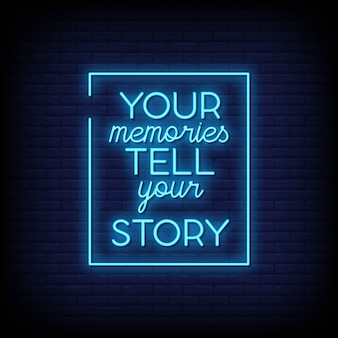 Your memories tell your story neon signs text effect style
