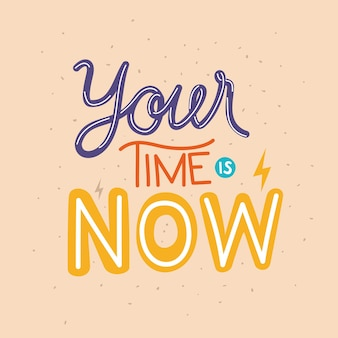 Your time is now lettering on orange background  illustration