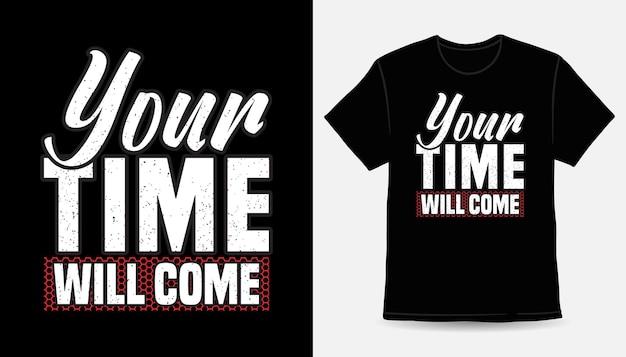 Придет твое время дизайн футболки типографики