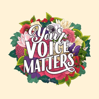 Your voice matters abstract quote lettering