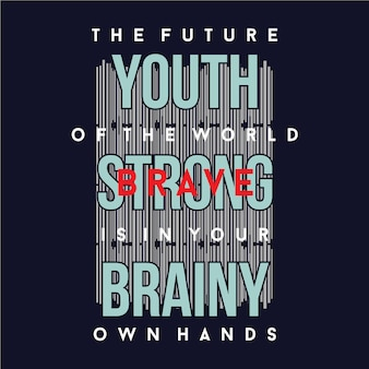 Youth strong brainy slogan graphic t shirt typography design vector illustration