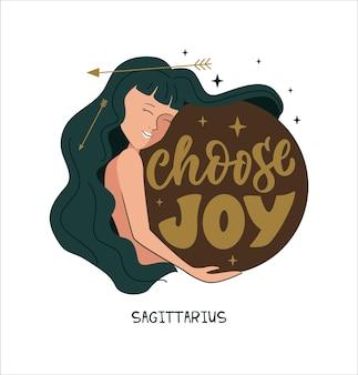 Zodiac symbol  sagittarius and girl the phrase  today i choose joy for astrology horoscopes