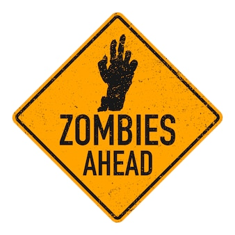 Zombies ahead sign.