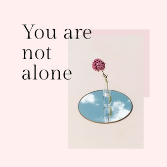 Feminine beitragsvorlage psd mit motivationszitat du bist nicht allein