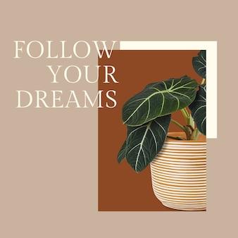 Inspirierende botanische zitatvorlage psd mit pflanze folgen sie ihren träumen social-media-post im minimalistischen stil