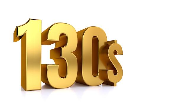 130 $. symbole de prix de cent trente. texte d'or rendu 3d. sur fond blanc