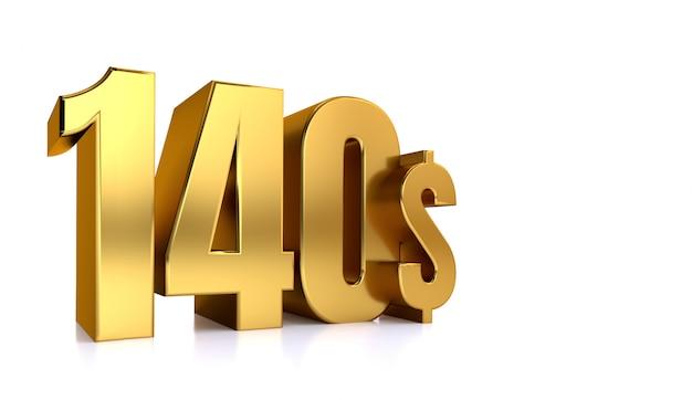 140 $. cent quarante symbole de prix. texte d'or rendu 3d. sur fond blanc