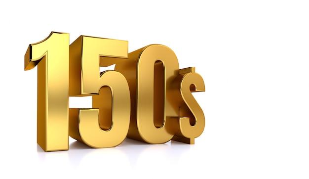 150 $. symbole de prix de cent cinquante. texte d'or rendu 3d. sur fond blanc