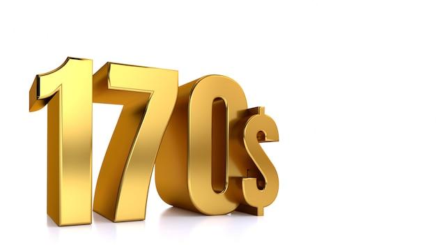 170 $. cent soixante-dix symbole de prix. texte d'or rendu 3d. sur fond blanc