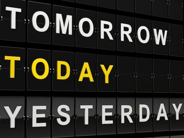 3d airport board avec demain, aujourd'hui et hier des mots.
