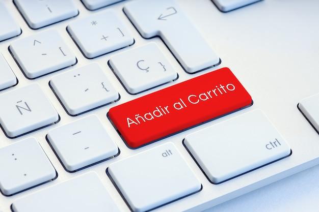 Ajouter au panier sur la langue espagnole word sur la touche du clavier de l'ordinateur