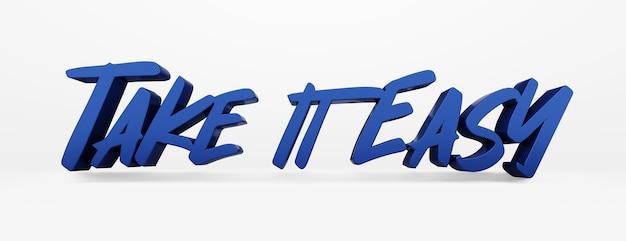 Allez-y doucement. une phrase calligraphique et un slogan de motivation. logo 3d bleu dans le style de la calligraphie à la main sur un fond uniforme blanc avec des ombres. illustration 3d.