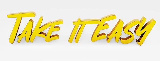 Allez-y doucement. une phrase calligraphique et un slogan de motivation. logo 3d en or dans le style de la calligraphie à la main sur un fond uniforme blanc avec des ombres. illustration 3d.