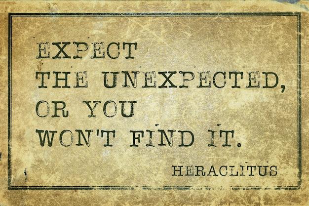 Attendez-vous à l'inattendu, ou vous ne le trouverez pas - citation du philosophe grec héraclite imprimée sur du carton vintage grunge