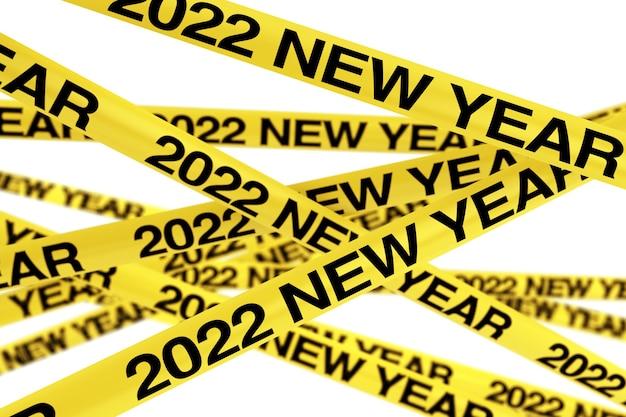 Attention bandes de ruban jaune avec signe du nouvel an 2022 sur fond blanc. rendu 3d