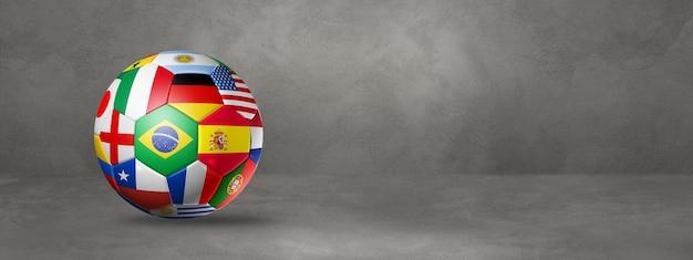 Ballon de football de football avec des drapeaux nationaux isolés sur une bannière de studio en béton.