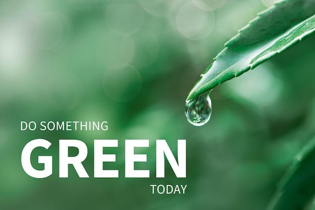 Bannière de l'environnement avec faire quelque chose de vert aujourd'hui citation
