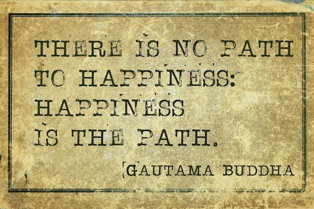 Le bonheur est le chemin - célèbre citation de bouddha imprimée sur du carton vintage grunge