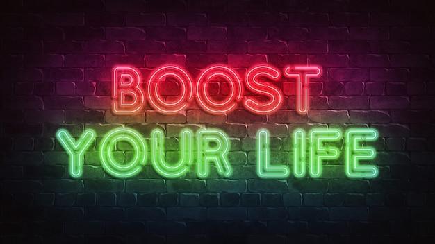 Boostez votre vie, enseigne au néon de style rétro sur un mur de briques de rendu 3d