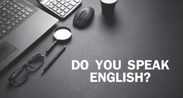 Bureau d'affaires parlez-vous texte anglais bureau de travail
