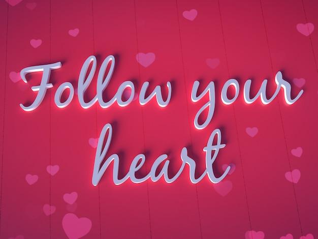 Citation inspirante en trois dimensions suivez votre coeur citation de motivation 3d photo premium