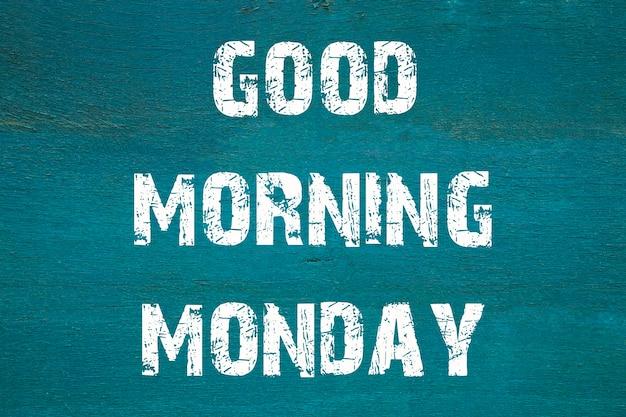 Concept, bonjour lundi - phrase écrite sur fond vert ancien.