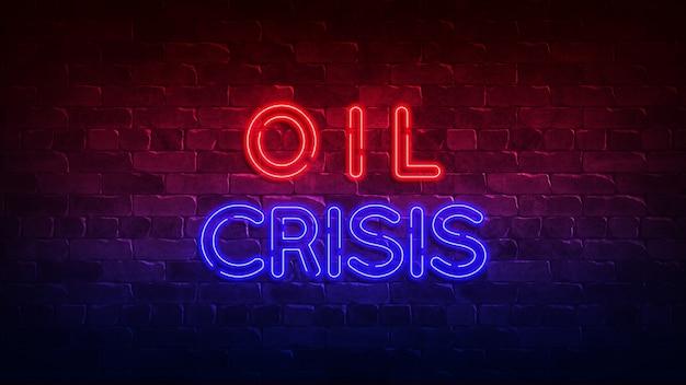 Enseigne au néon de crise pétrolière. affiche conceptuelle avec l'inscription. illustration 3d