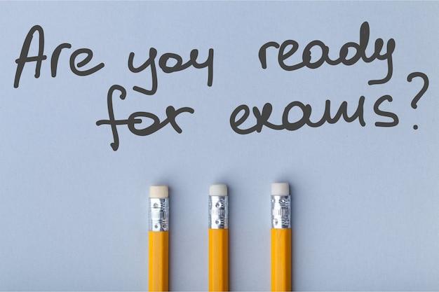 Êtes-vous prêt pour les examens