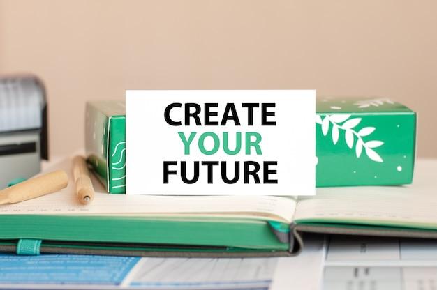 Feuille de concept d'entreprise de papier blanc pour les notes avec texte créez votre avenir.