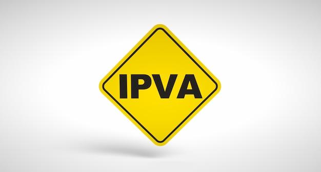 Ipva écrit à l'intérieur d'un panneau de signalisation