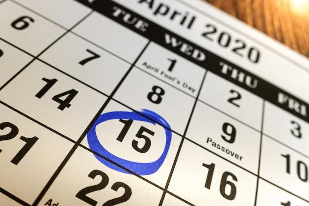 Le jour 15 avril 2020 marqué sur le calendrier comme rappel de payer des impôts.