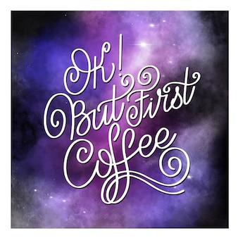 Lettrage ok mais premier café. signe calligraphique dessiné à la main. citation de café. texte pour impressions et affiches, conception de menus, cartes de voeux.