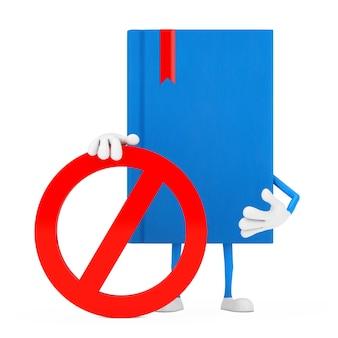 Mascotte de personnage de livre bleu avec interdiction rouge ou signe interdit sur fond blanc. rendu 3d