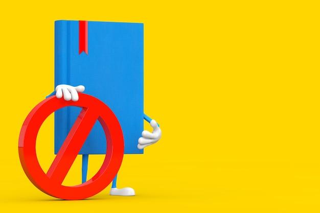Mascotte de personnage de livre bleu avec interdiction rouge ou signe interdit sur fond jaune. rendu 3d