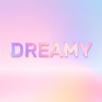 Mot rêveur dans le style de texte holographique