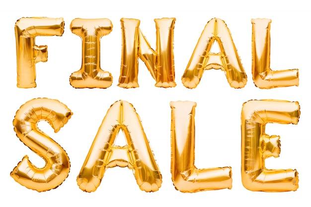 Mots vente finale faite de ballons gonflables dorés isolés sur blanc. ballons d'hélium feuille d'or formant une phrase super vente. remise et publicité