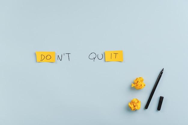 Ne quittez pas le signe de motivation