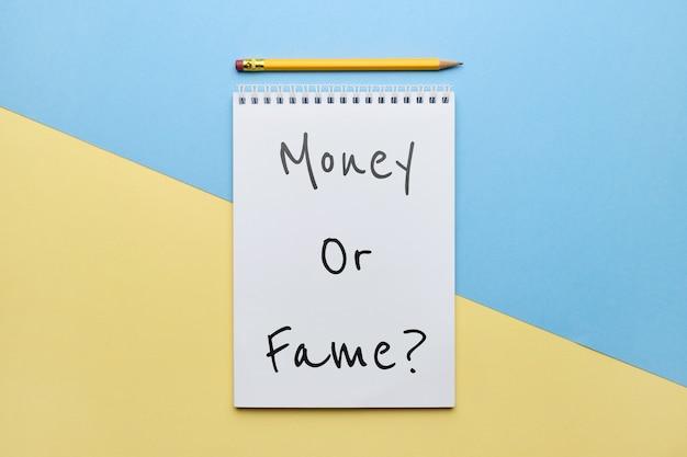 Question philosophique de l'argent et de la renommée dans la vie.
