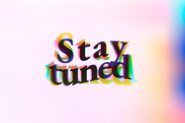 Restez à l'écoute mot dans la typographie de texte anaglyphe